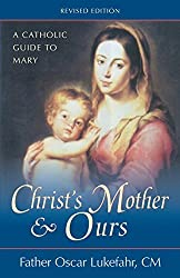 Christ's Mother and Ours: A Catholic Guide to Mary, Revised and Updated by Father Oscar Lukefahr CM (1998-07-20)