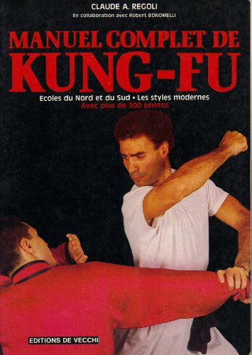 Manuel Complet de Kung Fu - Ecoles du Nord et du Sud