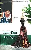 Telecharger Livres Tam tam Senegal (PDF,EPUB,MOBI) gratuits en Francaise