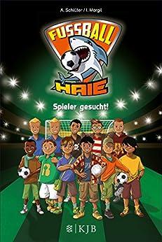 Fußball-Haie: Spieler gesucht! von [Schlüter, Andreas, Margil, Irene]