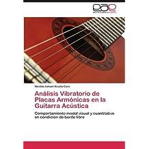Análisis Vibratorio de Placas Armónicas en la Guitarra Acústica: Comportamiento modal visual y cuantitativo en condición de borde libre