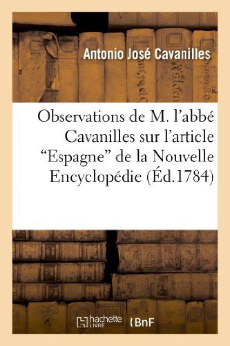 Observations de M. l'abbé Cavanilles sur l'article Espagne de la Nouvelle Encyclopédie par Antonio José Cavanilles