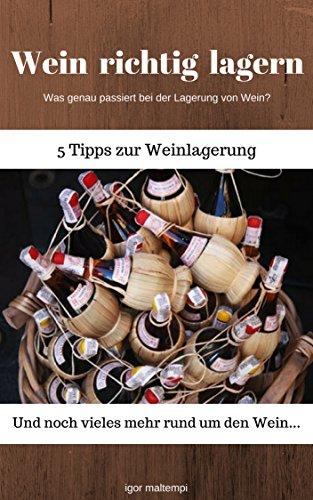 Wein richtig lagern: Was genau passiert bei der Lagerung von Wein? (Glas-lagerung)