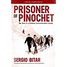 Prisoner of Pinochet: My Year in a Chilean Concentration Camp (Critical Human Rights)