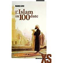 L'Islam in 100 date (Italian Edition)
