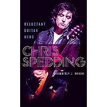 Chris Spedding: Reluctant Guitar Hero (English Edition)