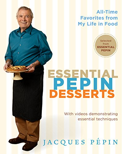 Essential Pepin Desserts: 160 All-Time Favorites from My Life in Food (English Edition)