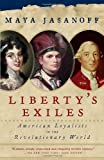By Maya Jasanoff Liberty's Exiles: American Loyalists in the Revolutionary World (Reprint) [Paperback]