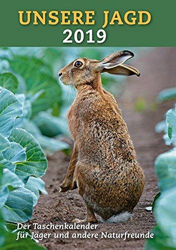 Taschenkalender Unsere Jagd 2019: Mit Kompakt-Infos zur Jagdpraxis, wichtigen Adressen und viel Platz für eigene Notizen