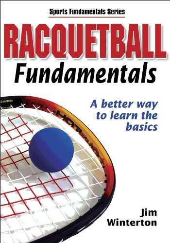 Racquetball Fundamentals: A Better Way to Learn the Basics (Sports Fundamentals S.)