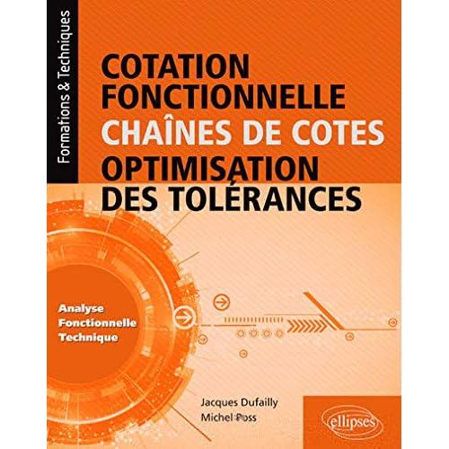 COTATION FONCTIONNELLE - CHAÎNES DE COTES, OPTIMISATION DES TOLÉRANCES (ANALYSE FONCTIONNELLE TECHNIQUE)
