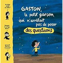Gaston, le petit garcon qui n'arrêtait pas de poser des questions