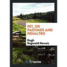 Pet, or Pastimes and Penalties