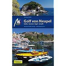 Golf von Neapel Reiseführer Michael Müller Verlag: Individuell reisen mit vielen praktischen Tipps (MM-Reiseführer)