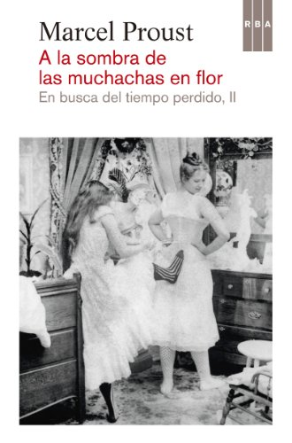 A la sombra de las muchachas en flor (En busca del tiempo perdido) por Marcel Proust