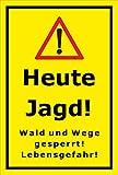 Schild - Jagd - Heute Jagd - Wald und Wege gesperrt - Lebensgefahr – 30x20cm mit Bohrlöchern   stabile 3mm starke Aluminiumverbundplatte – S00351-002-C +++ in 20 Varianten erhältlich