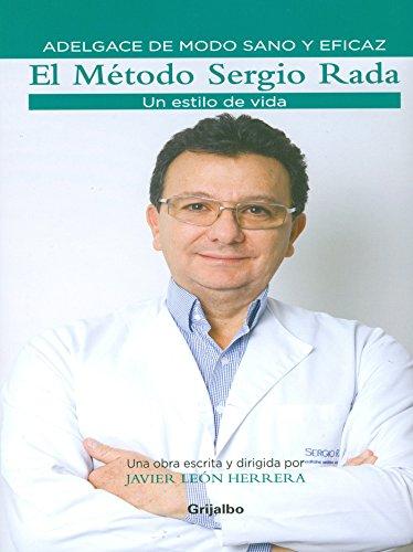 El Metodo Sergio Rada, un estilo de vida por Sergio Rada