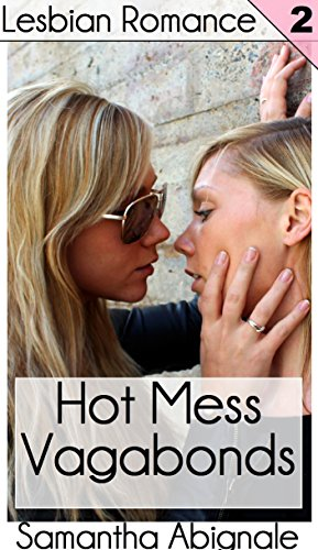 Lesbian Romance: Hot Mess Vagabonds (Vol. 2) (English Edition)