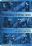 8 Swingende Weihnachtslieder für Horn in F und Klavier / 8 Swinging Christmas Carols For Horn in F And Piano (Partitur und Stimme) (Musik für Blechbläser)