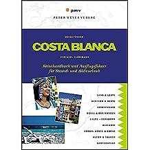 Costa Blanca: Reisehandbuch und Ausflugsführer für Strand- und Aktivurlaub (Peter Meyer Reiseführer / Landeskunde + Reisepraxis)