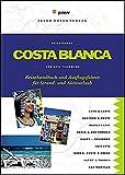Costa Blanca: Reisehandbuch und Ausflugsführer für Strand- und Aktivurlaub (Peter Meyer Reiseführer / Landeskunde + Reisepraxis) - Axel Tiedemann