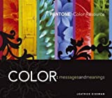 Color - Messages & Meanings: A PANTONE Color Resource by Leatrice Eiseman (2006-11-29)