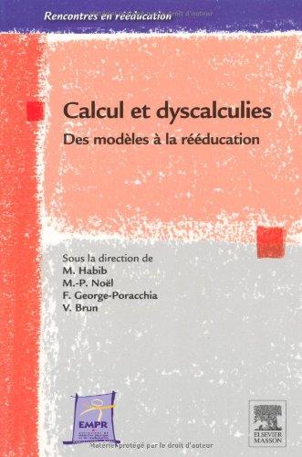 Calcul et dyscalculies - Des modèles à la rééducation: POD