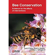 Bee Conservation: Evidence for the effects of interventions (Synopses of Conservation Evidence)