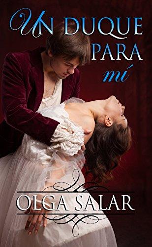 Un duque para mí (Serie Nobles nº 1) por Olga Salar