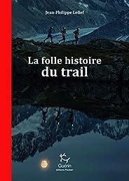 La Folle histoire du trail (Guérin)