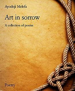 Art in sorrow: A collection of poems (English Edition) van [Melefa, Ayodeji]