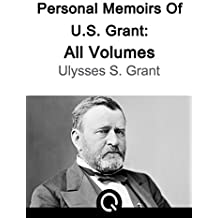 Personal Memoirs Of U.S. Grant: Illustrated [Quora Media] (100 Greatest Novels of All Time Book 31) (English Edition)