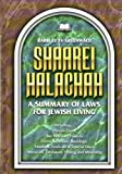 Shaarei Halachah: A Summary of Laws for Jewish Living -
