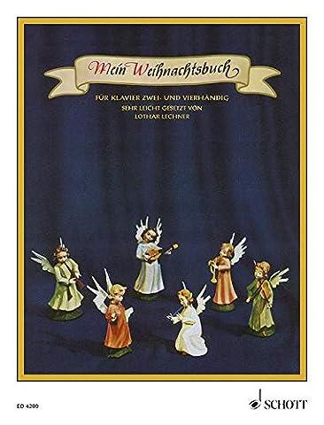 Mein Weihnachtsbuch. 40 Weihnachtslieder mit vollständigen Texten sehr leicht gesetzt für Klavier 2- und 4-händig