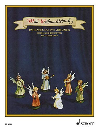 Mein Weihnachtsbuch. 39 Weihnachtslieder mit vollständigen Texten sehr leicht gesetzt für Klavier 2- und 4-händig