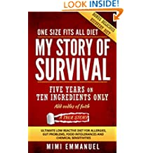 My Story of Survival: The ultimate low-reactive diet for allergies, gut problems, food intolerances and chemical sensitivities.