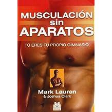 Musculación sin aparatos: Tú eres tu propio gimnasio (Deportes, Band 27)