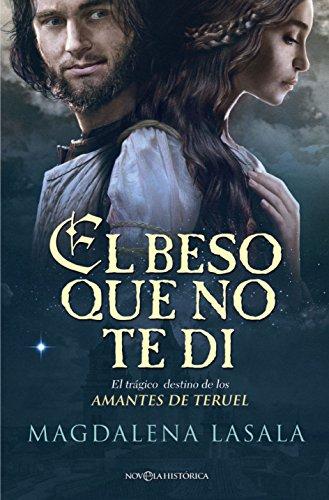 El beso que no te di (Novela histórica) eBook: Lasala, Magdalena ...