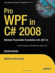 Pro WPF in C# 2008: Windows Presentation Foundation with .NET 3.5 (Books for Professionals by Professionals) by Matthew MacDonald (2008-03-06)
