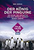 Der König der Pinguine (DuMont True Tales) - Ned Zeman