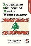 Levantine Colloquial Arabic Vocabulary (English Edition)