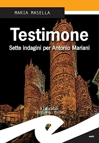 Testimone: Sette indagini per Antonio Mariani