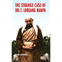 The Strange Case of Dr. T. Lobsang Rampa (English Edition)