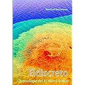 Eldiscreto: Chronologie des El Hierro Vulkan