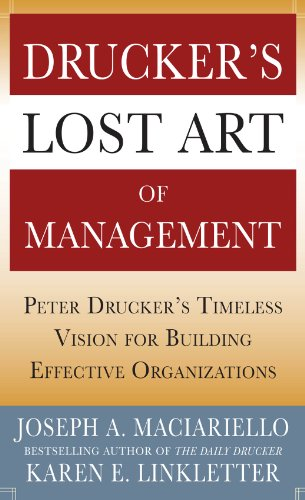 druckers-lost-art-of-management-peter-druckers-timeless-vision-for-building-effective-organizations