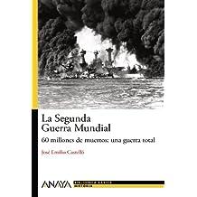 La Segunda Guerra Mundial: 60 millones de muertos: una guerra total (Historia Y Literatura - Nueva Biblioteca Básica De Historia)