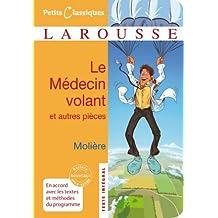 Le médecin volant - L'Amour médecin - Le Sicilien ou l'Amour peintre (Petits Classiques Larousse t. 151)