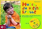 Husch, du kleine Krabbe: Sing-, Finger- und Bewegungsspiele für vergnügte Kinder