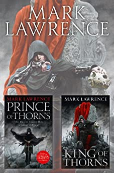 The Broken Empire Series Books 1 and 2: Prince of Thorns, King of Thorns by [Lawrence, Mark]