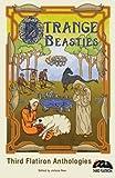 Strange Beasties: Volume 20 (Third Flatiron Anthologies)